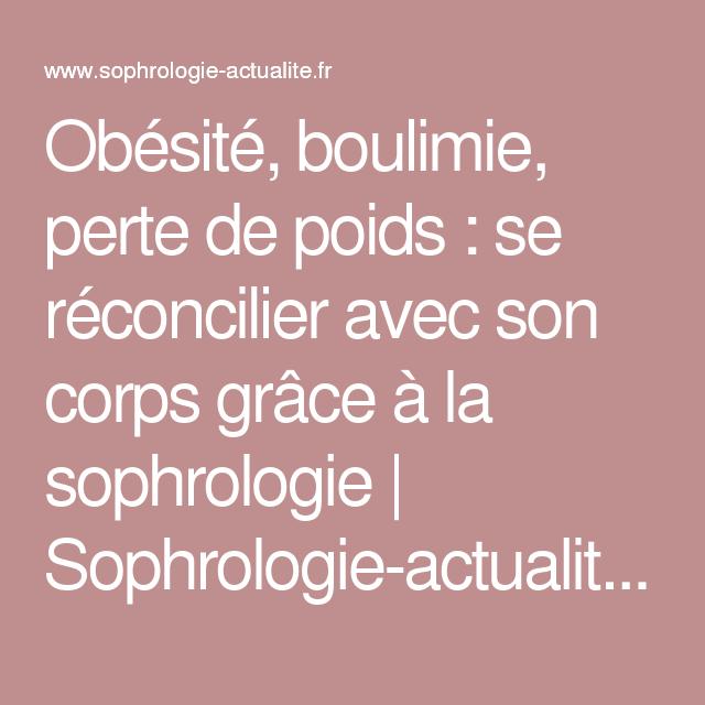 Obésité, boulimie, perte de poids : se réconcilier avec son corps grâce à la sophrologie | Sophrologie-actualite.fr, toute l actualité de la sophrologie
