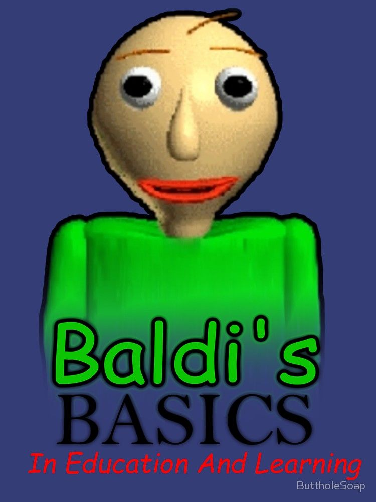 Baldi S Basics In Education And Learning T Shirt By Shw Wwasd