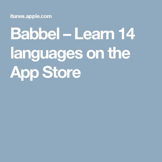 Babbel Learn 14 languages on the App Store Aprender