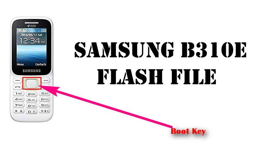 Samsung B310E Flash File, Flash Tool Official (All Version