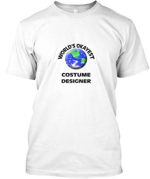 World's Okayest Costume Designer White T-Shirt Front