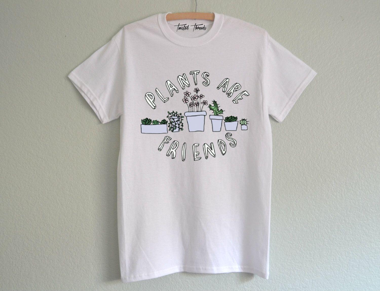 Plants are friends shirt - tumblr shirt - crew neck ...