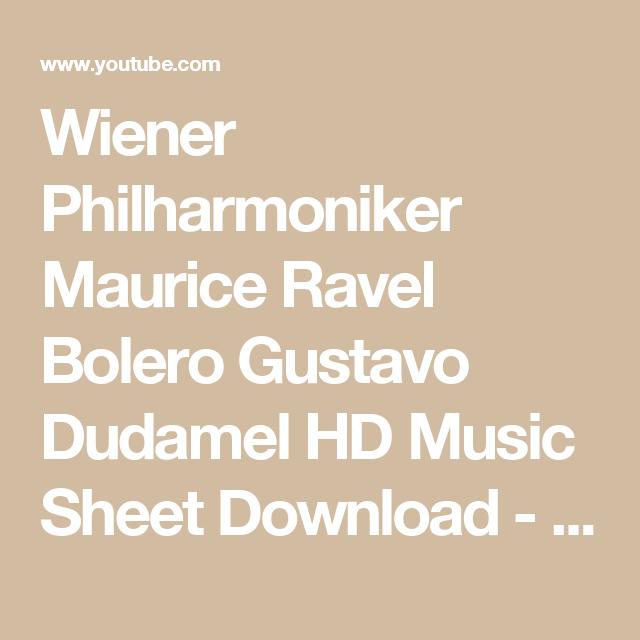 Wiener Philharmoniker Maurice Ravel Bolero Gustavo Dudamel HD Music Sheet Download - YouTube