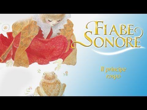 Il Principe Rospo Fiabe Sonore Youtube Fiabe Sonore Pinterest