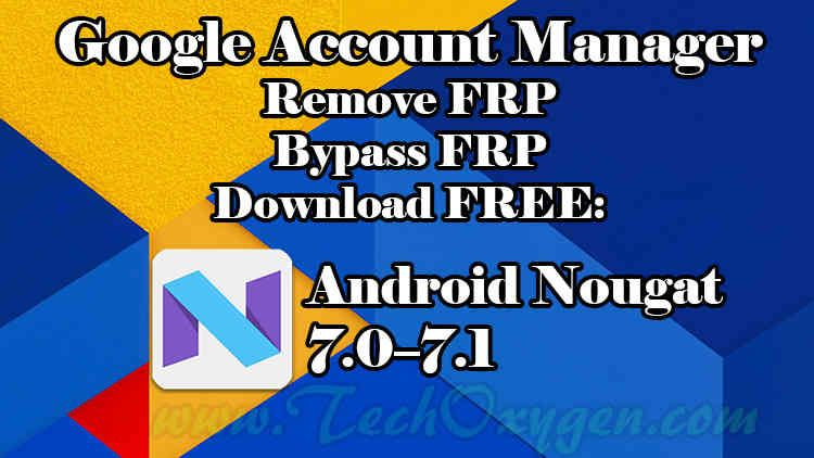 Google Account Manager Apk For Android Nougat 7 0 7 1 7 1 1 7 1