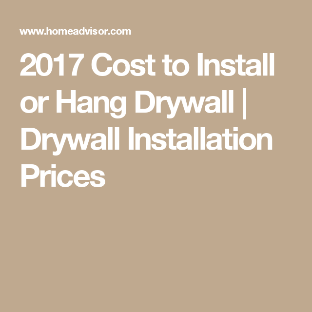 2017 Cost To Install Or Hang Drywall Drywall Installation Prices Drywall Installation Drywall Installation
