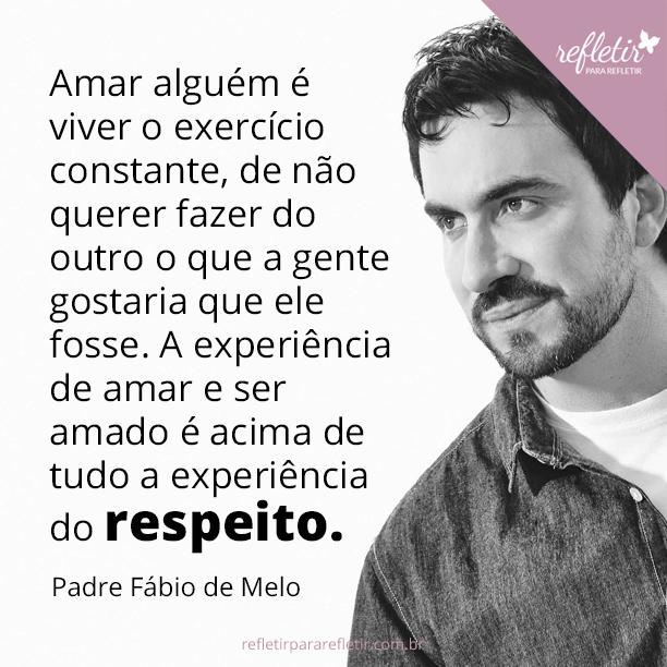 24 Frases Do Padre Fábio De Melo Sobre Amor Aquelas Frases Boas