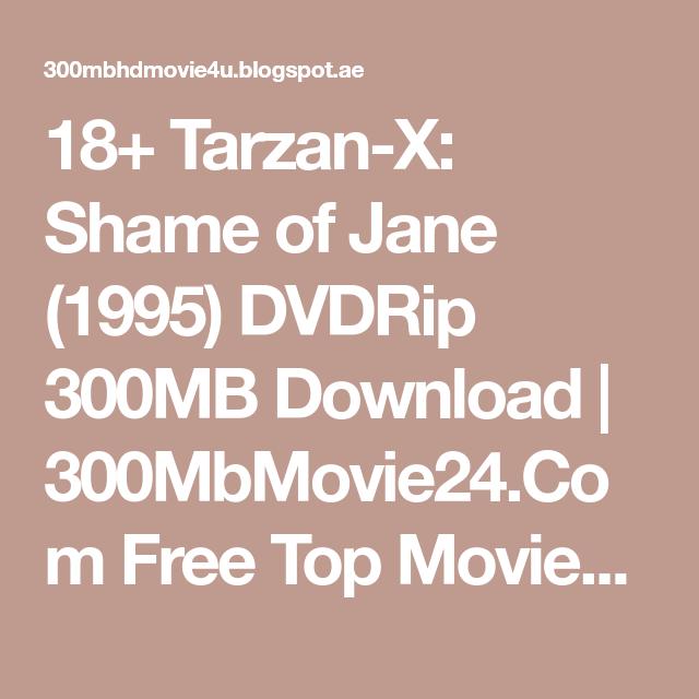 18 Tarzan X Shame Of Jane Mb Download 300mbmovie24 Com Free Top Movies Download Or Watch