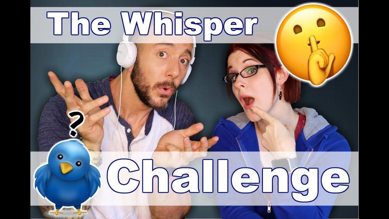 The Whisper Challenge || Drunk Challenges | Blog ...  |Whisper Challenge Ideas