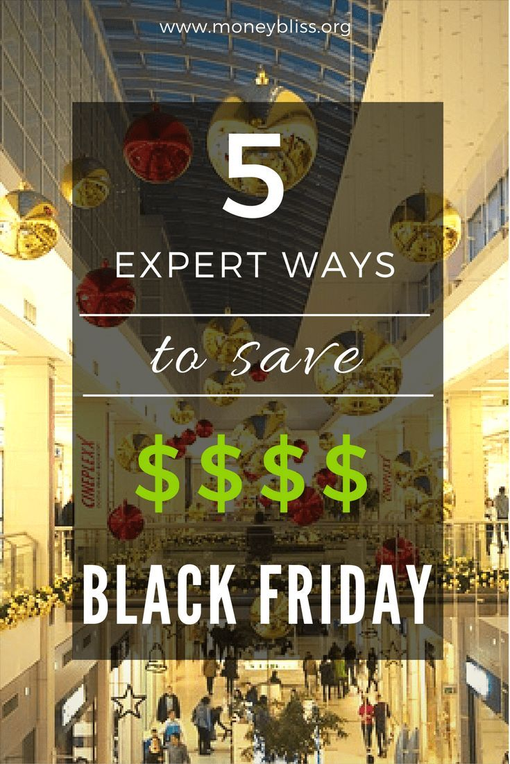 Five Expert Ways To Save Money On Black Friday Money Bliss Best Money Saving Tips Saving Money Saving Money Frugal Living