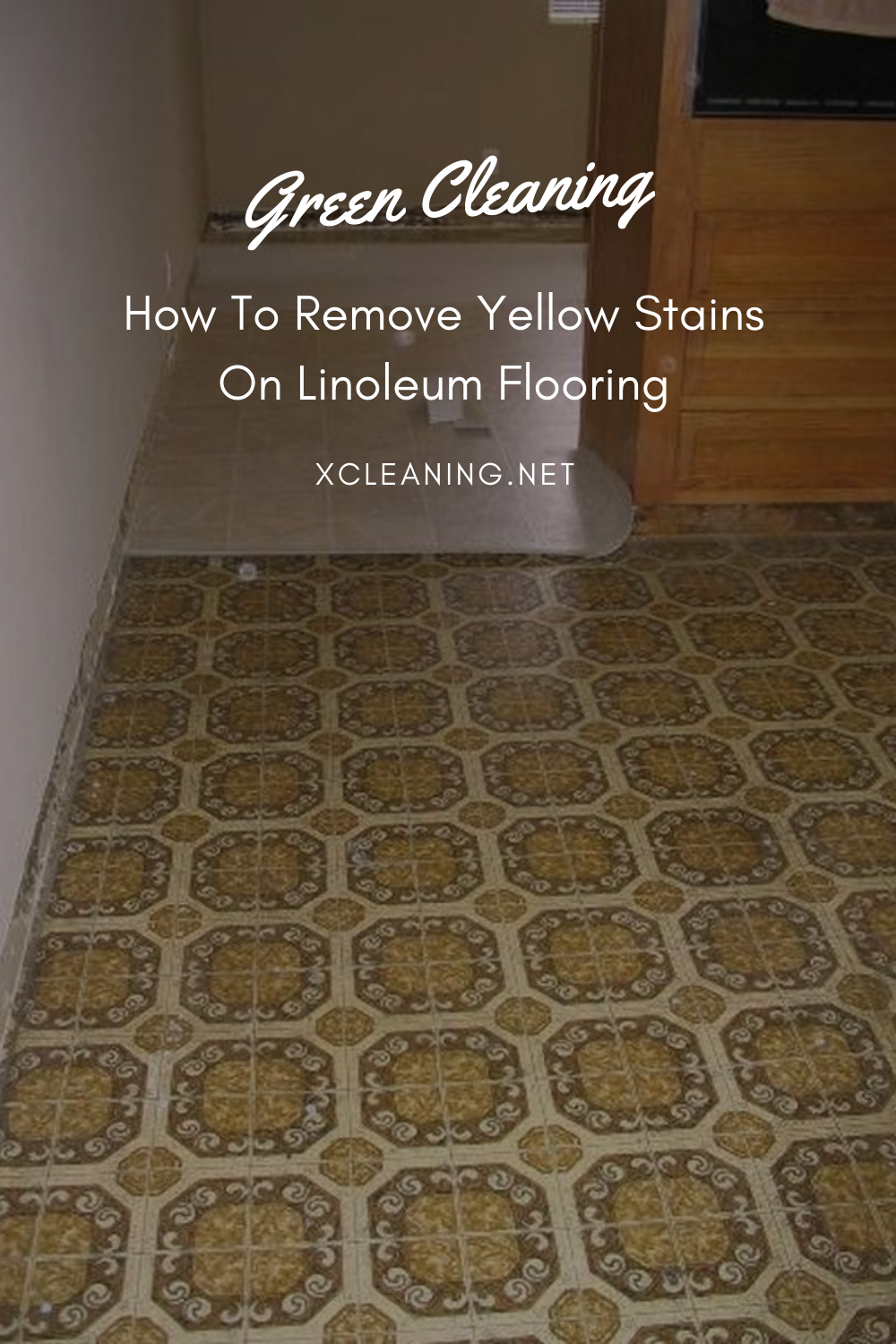 Green Cleaning How To Remove Yellow Stains On Linoleum Flooring ...