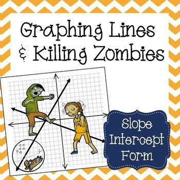 Graphing Lines Zombies Slope Intercept Form Activity