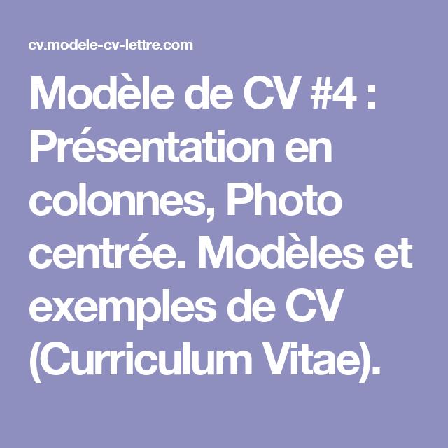 modle de cv 4 prsentation en colonnes photo centre modles et exemples - Curriculum Vitae Francais Modele