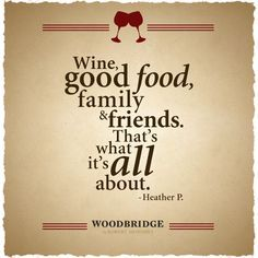 Winecold Beergood Foodfamily And Friends Thats What Its All About