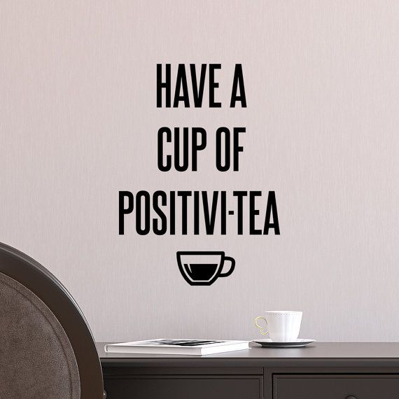 Quote decal / Letter Wall Decal / Have A Cup Of Positivitea