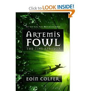 Artemis Fowl: The Time Paradox :: Book 6 :: Eoin Colfer