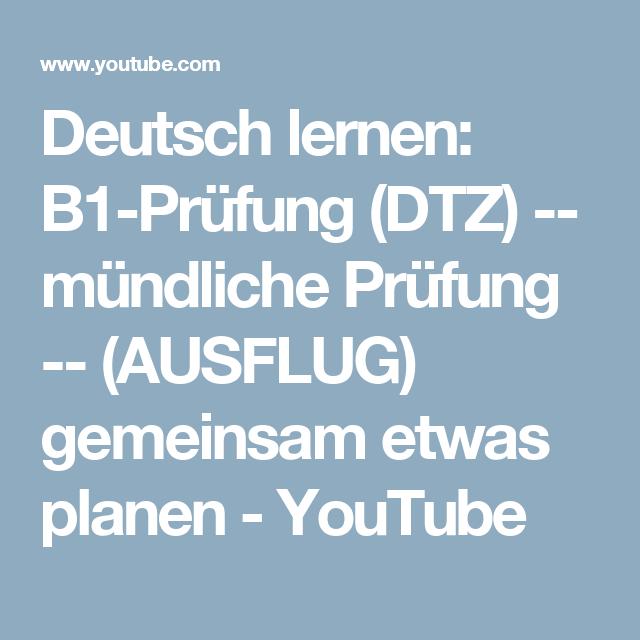 Deutsch lernen: B1-Prüfung (DTZ) -- mündliche Prüfung -- (AUSFLUG ...
