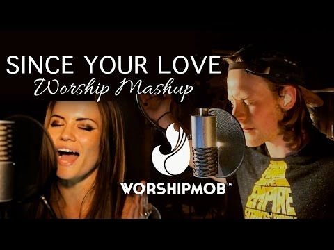 Since Your Love Ever Be Extravagant Worshipmob Spontaneous