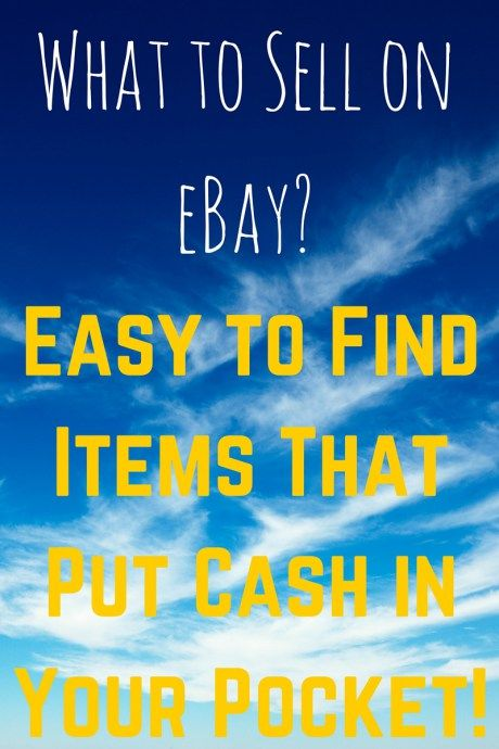 What To Sell On Ebay? Easy To Find Items That Will Put Cash In Your Pocket! #craftstosell