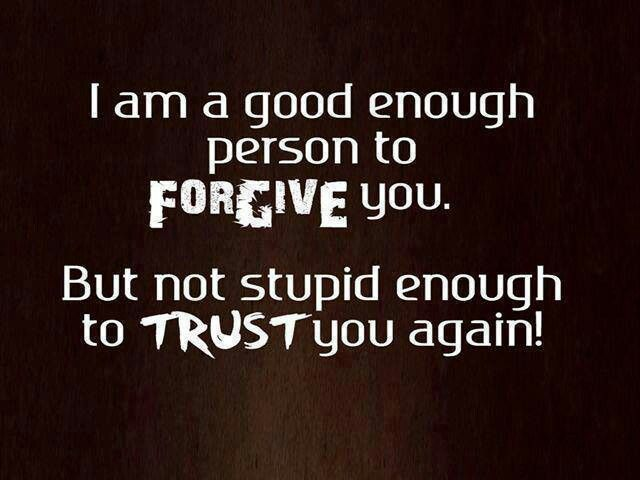True that.  Wait--will have to think twice (think twice) to even forgive.