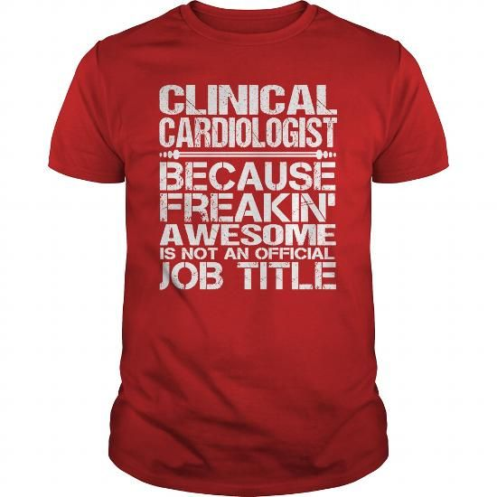 Awesome Tee For Clinical Cardiologist Jobs Tshirts Cardiologist