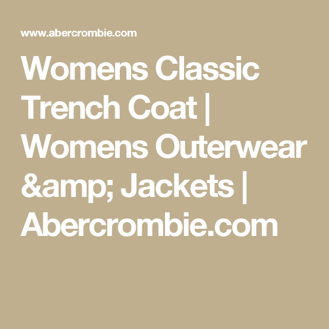 Womens Classic Trench Coat | Womens Outerwear & Jackets | Abercrombie.com