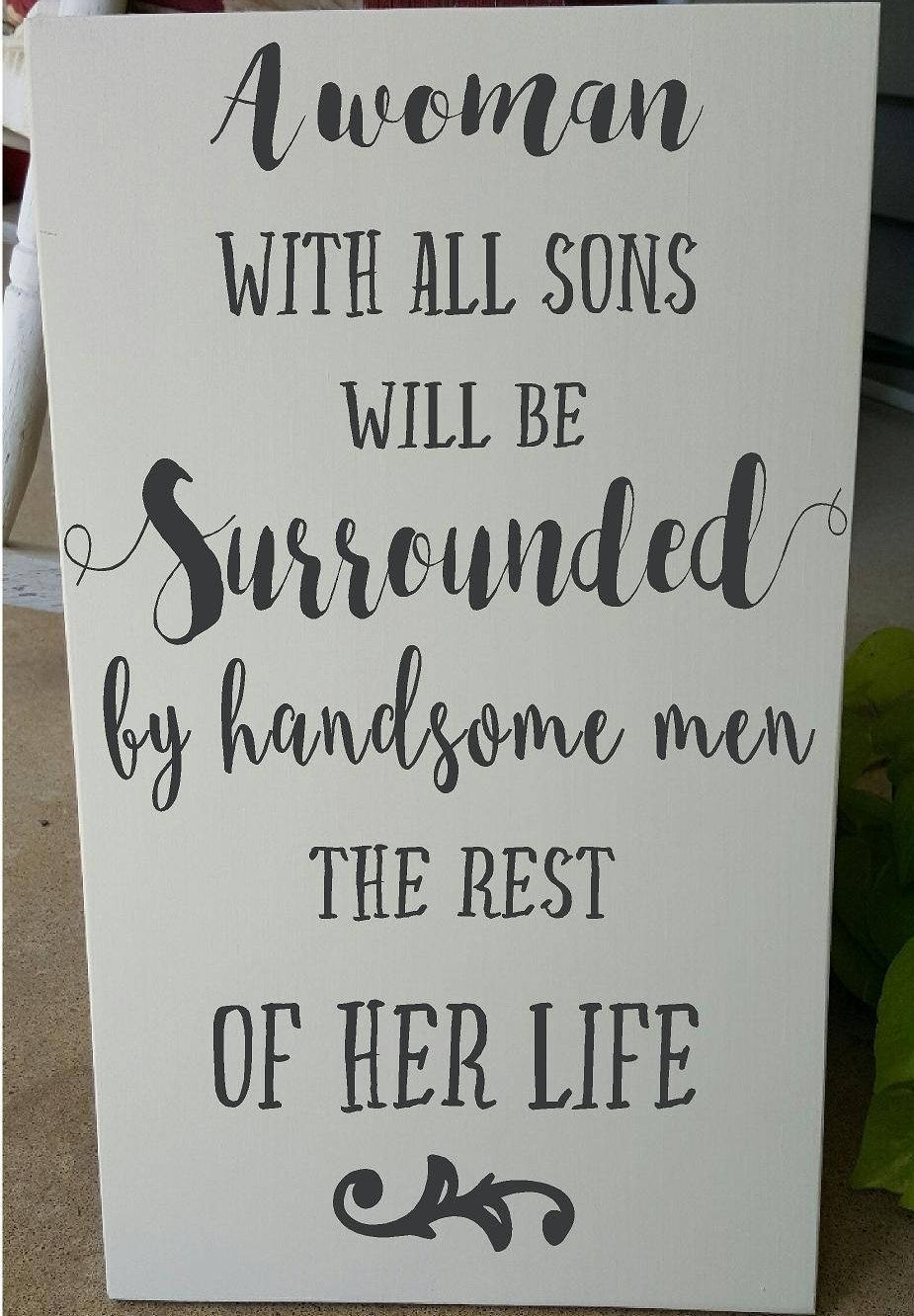 Mom Of Boys Quotes Mom of Boys A Woman With All Sons Will Be Surrounded by Handsome  Mom Of Boys Quotes