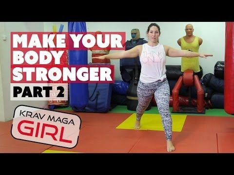 Krav Maga Girl How To Make Your Body Stronger Part 2 Youtube