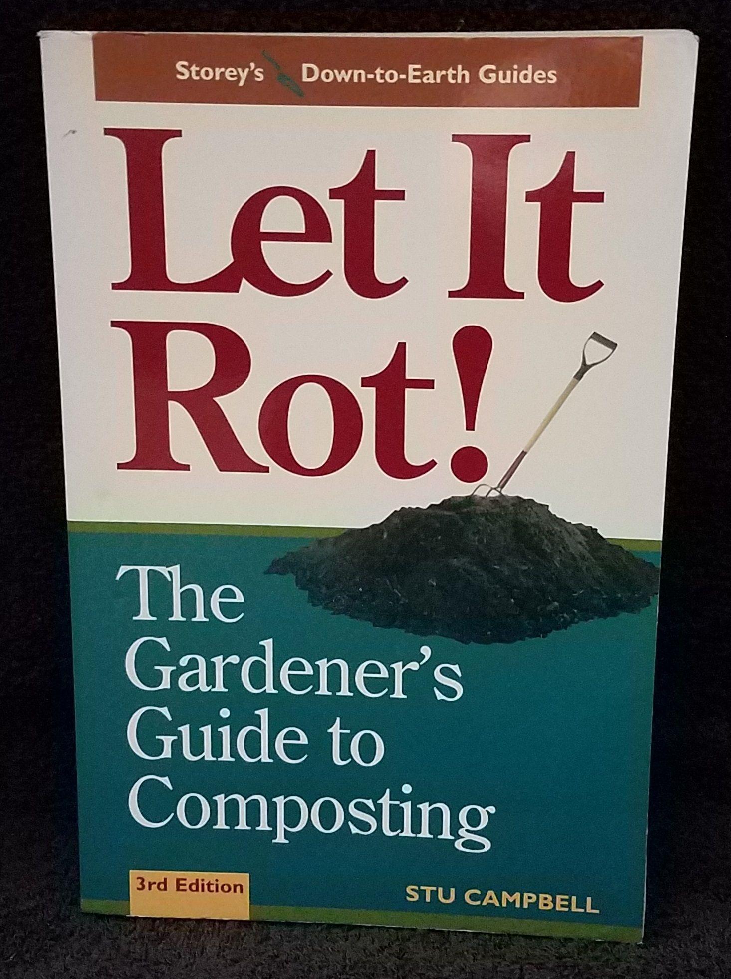 81e9ab43212349ea8692b3515a7769da - Let It Rot The Gardener's Guide To Composting