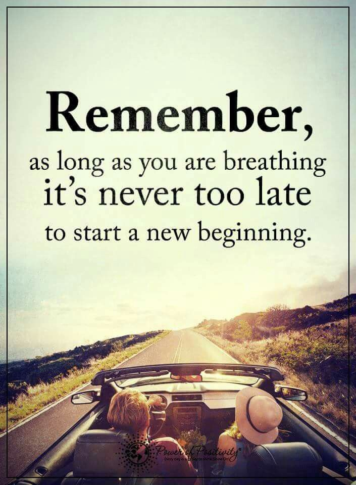 It's never too late .. Meaningful quotes, Quotes