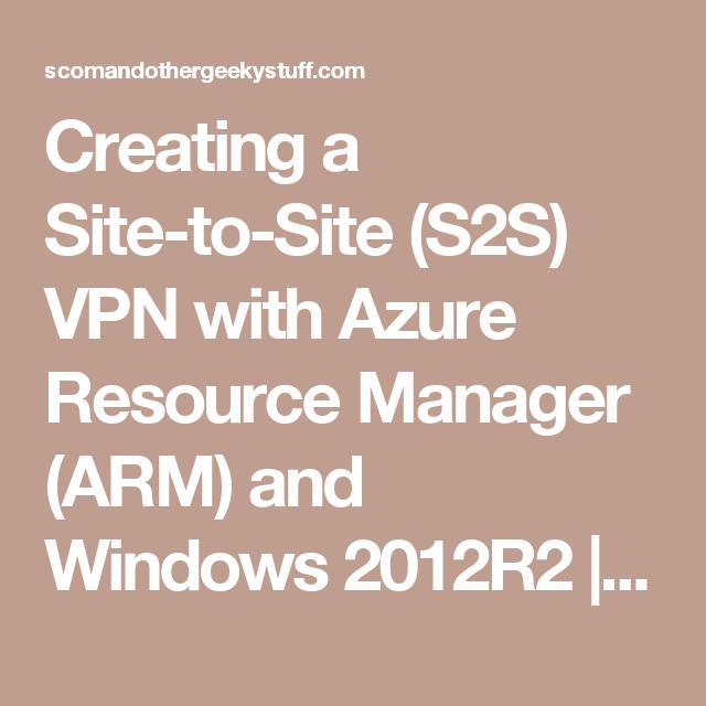 81eb58f73410c55a1d55a589e20ed099 - How To Create Site To Site Vpn In Azure