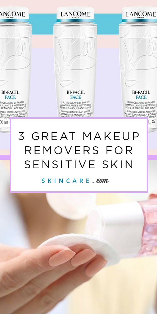 3 Great Makeup Removers for Sensitive Skin Sensitive