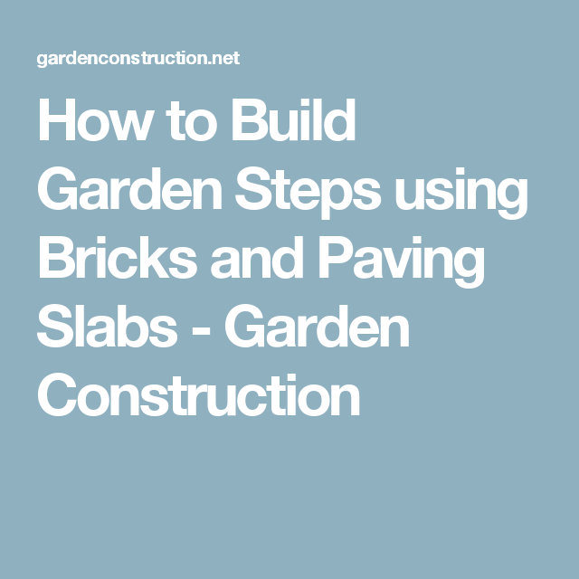 How To Build Garden Steps Using Bricks And Paving Slabs   Garden  Construction