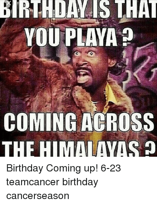 When Your Birthday Coming Up Meme birthdaymonthmeme