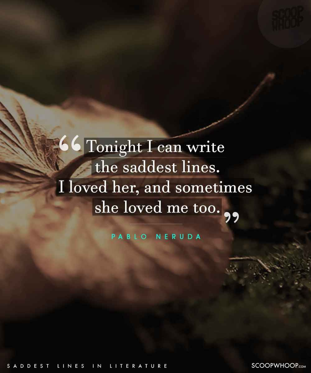 50 Saddest Lines From Literature That Will Melt Even The Coldest Of Hearts Literature Favorite Book Quotes Love Story Quotes