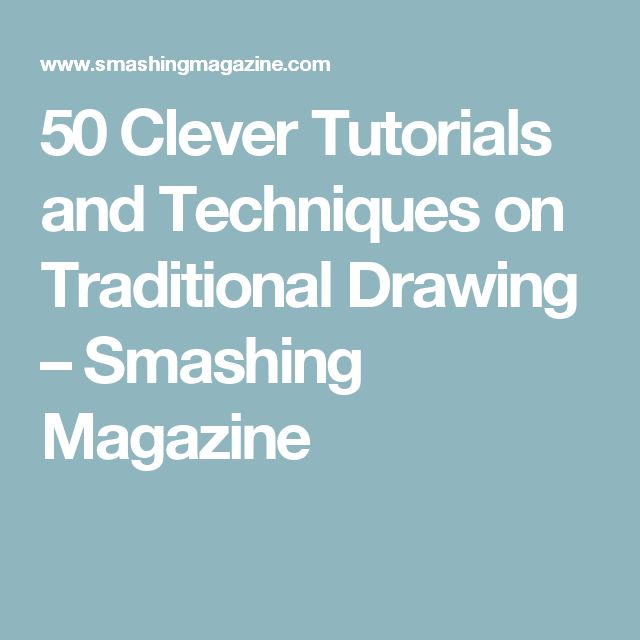 50 Clever Tutorials and Techniques on Traditional Drawing – Smashing Magazine