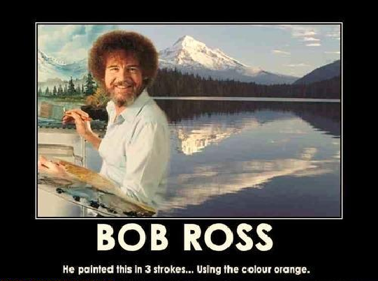 Bob Ross on TV got me started in painting with oils