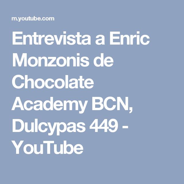 Entrevista a Enric Monzonis de Chocolate Academy BCN, Dulcypas 449 - YouTube