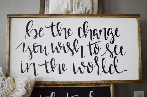 Ser el cambio que desea ver en el mundo signo de enmarcado de