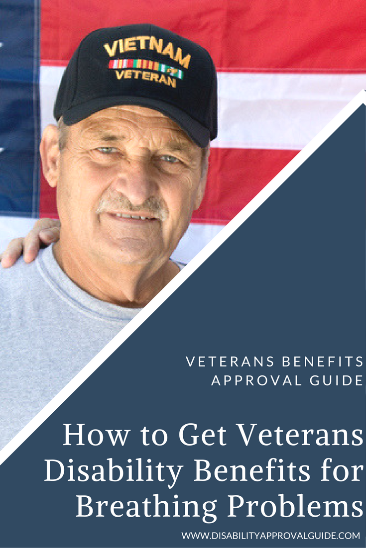 How Veterans With Breathing Problems Get Disability Benefits Disability Benefit Veterans Benefits Disabled Veterans Benefits