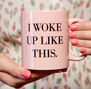 cute pink 'I woke up like this.' mug