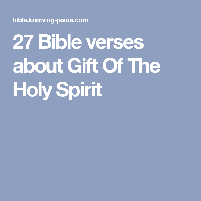 27 bible verses about gift of the holy spirit my father and his 27 bible verses about gift of the holy spirit negle Images
