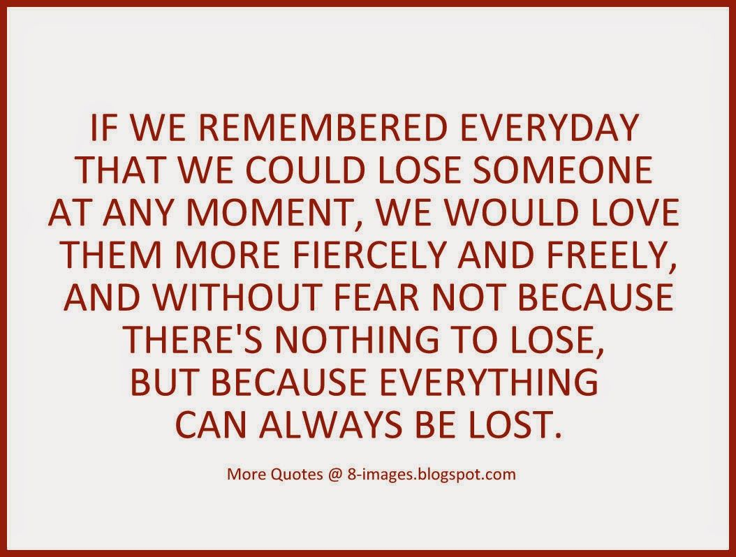 Quotes On Fear Of Losing Someone You Love | Love Quotes