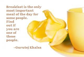Breakfast is for you if it will really fuel you for the day, otherwise, it may not be for you. Listen to your body. http://gurutej.com/store/get-your-skinny-back