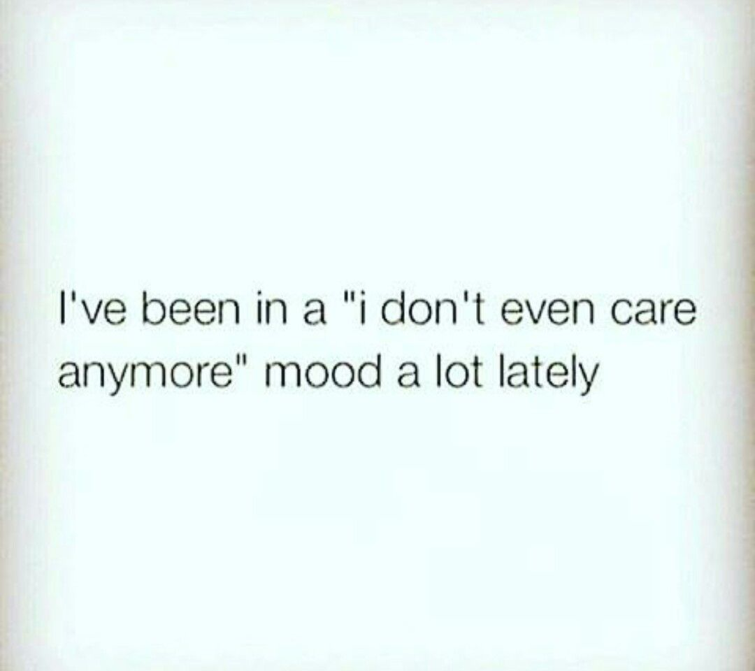 Funny Quotes About Not Caring Anymore