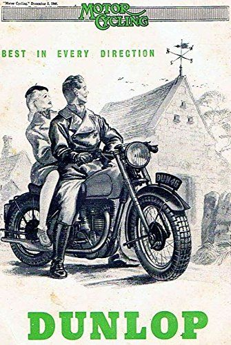 Motorcycling 1946 Dunlop Fantastic A4 Glossy Print Taken From A Vintage Motorcycle Ad By Design Artist Http Bike Poster Motorcycle Illustration Biker Art