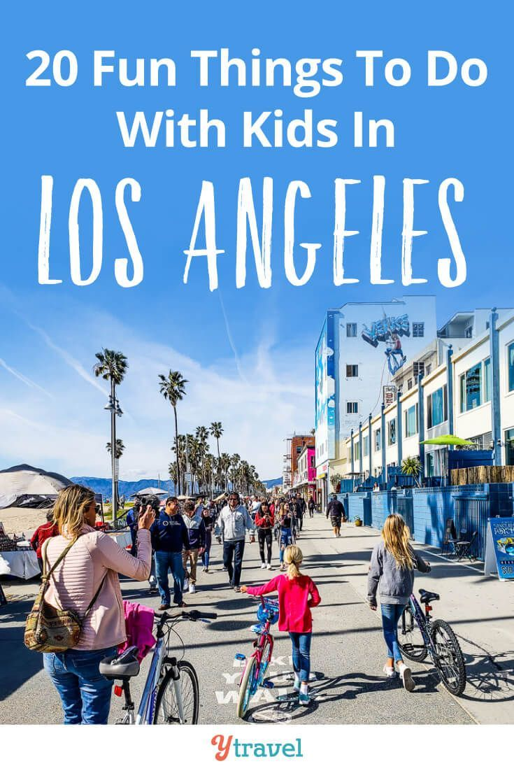 20 Fun Things To Do In Los Angeles With Kids Adult S Love These Too