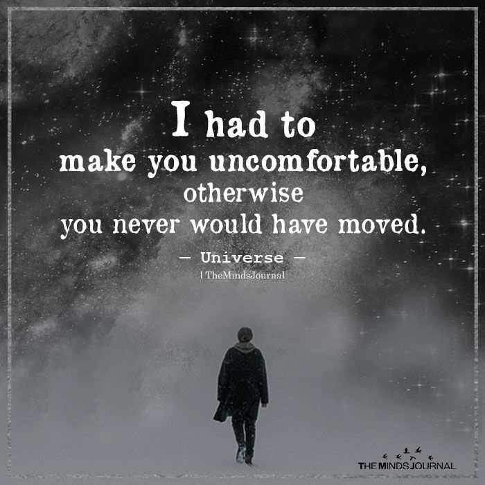 I Had To Make You Uncomfortable – #inspiration #Uncomfortable