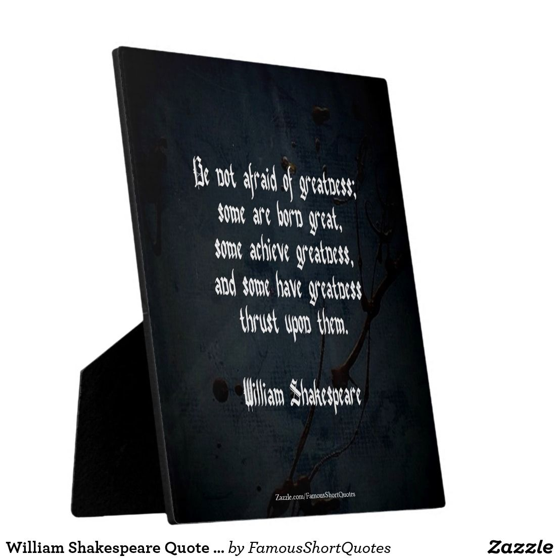 Famous Short Quotes William Shakespeare Quote  Greatness Plaque  Famous Short Quotes