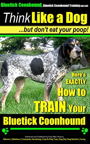 Pin By Peggy Parker On Bluetick Coonhound Dog Clicker Training